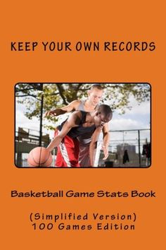 Basketball Game Stats Book: Keep Your Own Records (Simplified Version) (Volume Activity Games, Book Activities, Basketball Books, 100 Games, Sports Games, The Fosters, Notebooks, Amazon, Memes