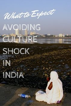 Learn what to expect upon arrival in India to help avoiding cultural shock - REMEMBER:  It's even worse when you get home!