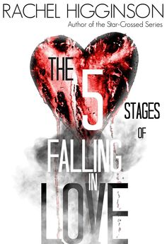 The 5 Stages of Falling in Love by Rachel Higginson