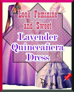 Lavender Quinceanera dress - Probably the most important planning steps for a Quinceanera soiree, if not the most critical one, is the variety of the Quinceanera dress. Lavender Quinceanera Dresses, Different Patterns, Feminine, Sweet, Magazines, Fashion Ideas, Internet, Gowns, Fashion Beauty