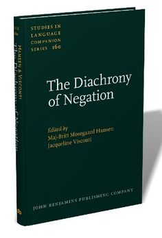 The diachrony of negation / edited by Maj-Britt Mosegaard Hansen, Jacqueline Visconti - Amsterdam : John Benjamins, cop. 2014