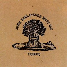 "Released December 21st, 1970 ""John Barleycorn Must Die"", Is The 4th, Studio Album By The English Rock Band, Traffic. It Was Released On Island Records In The U.K. & United Artist In The U.S. It Peaked At #5 On The Billboard 200, Making It Their Highest Charting Album In The U.S. & It Has Been Certified A Gold Record By The RIAA."
