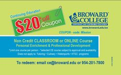 Receive $20 of purchase of Non-credit classroom or Online course – Personal Enrichment & Professional Development. View coupon for details and restrictions.