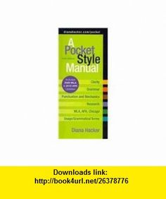 Pocket Style Manual 5e with 2009 MLA and 2010 APA Updates  MLA Quick Reference Card (9780312674663) Diana Hacker, Barbara Fister , ISBN-10: 031267466X  , ISBN-13: 978-0312674663 ,  , tutorials , pdf , ebook , torrent , downloads , rapidshare , filesonic , hotfile , megaupload , fileserve