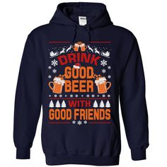 (Tshirt Top Design) drink good beer with good friends Shirts of month Hoodies, Tee Shirts