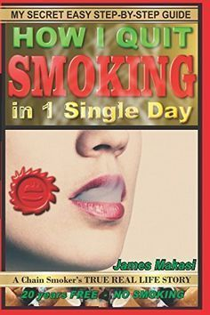 How I Quit Smoking In 1 Single Day: A chain smoker's true real life story (Stop Smoking) #quitsmoking