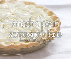 When I was younger I did this. At a VBS at a church and smash it in the pastors face!! Pie, Desserts, Food, Torte, Tailgate Desserts, Pastel, Tart, Fruit Tarts, Deserts