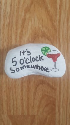 It's 5:00 somewhere painted Rock