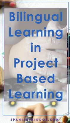 Project based learning is an ideal way to motivate bilingual students. Bilingual learning encourages learning with hands-on activities.