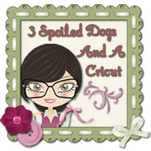 Kathy at 3 Spoiled Dogs and A Cricut