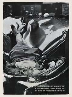 """On May 1, 1947, 23-year-old Evelyn McHale leapt to her death from the 86th floor observation deck and landed on a limousine parked at the curb. Robert Wiles took a photo of McHale's oddly intact corpse a few minutes after her death. The police found a suicide note on the observation deck: """"He is much better off without me ... I wouldn't make a good wife for anybody"""". The photo ran in the May 12, 1947 edition of LIFE Magazine and is often referred to as """"The Most Beautiful Suicide""""."""