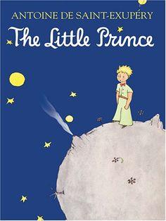 The Little Prince - Antoine de Saint-Exupery.