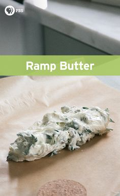 Ramp butter is a dream. Not too garlicky yet enough to add flavor to a slice of toast.