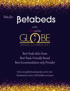Vote for #Betabeds at the Travel Weekly Globe Awards 2017!! http://www.globetravelawards.com/…/awardsnomin…/nominate-now Voting closes 12th October 5pm #wedoitBeta #awards #travel #travelagents