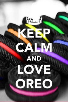 Keep calm quote of the day! Keep calm and love Oreo! Keep Calm Posters, Keep Calm Quotes, Keep Calm Bilder, Keep Calm Wallpaper, Keep Calm And Love, My Love, Keep Calm And Relax, Keep Calm Pictures, Calming Pictures