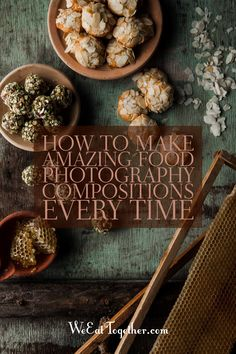 From simple to complex scenes, food photography compositions are actually my true love. Let me show you how to make quick and amazing compositions every time