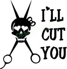 Hair Stylist I'Ll Cut You Scissors With Skull Vinyl Decal Window Hearts Bow Boat Stickers, Boat Decals, Car Decal, Make Money Online, How To Make Money, Shirt Bag, Vinyl Shirts, Silhouette Cameo Projects, Vinyl Decals