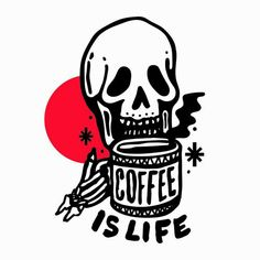 coffee is life Coffee Is Life, Coffee Love, Coffee Art, Coffee Tattoos, Skeleton Art, Coffee Illustration, Coffee Drawing, Skull And Bones, Skull Art