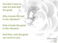 #AbrahamHicks #Vibrations #Good