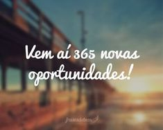 Vem aí 365 novas oportunidades!