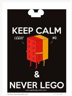 KEEP CALM & NEVER LEGO created by IEC
