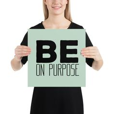Be On Purpose, Motivational Inspirational Quotes - Poster - 14×14