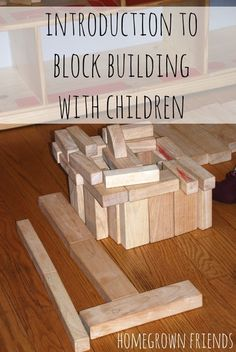 Fantastic post on block building with children by Homegrown Friends