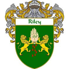 Riley Coat of Arms   http://irishcoatofarms.org/has a wide variety of products with your surname with your coat of arms/family crest, flags and national symbols from England, Ireland, Scotland and Wale