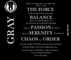 To the guys that posted about the ''sith'' and the ''jedi'' code