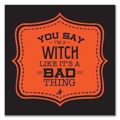 you say witch like it's a bad thing - Pesquisa Google