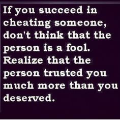 True - some people just don't get it. Living a lie and then think you are being wronged. Bahahahaha sister you are a master of deceit. If he only knew.