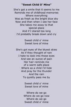 Guns N' Roses - Sweet Child O' Mine, my daughter's favorite gnr song Great Song Lyrics, Music Lyrics, Music Songs, 80s Songs, Rock Songs, Songs To Sing, Song Quotes, Music Quotes, Music Love
