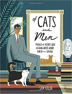 Of Cats and Men: Profiles of History's Great Cat-Loving Artists, Writers, Thinkers, and Statesmen: Sam Kalda: 9780399578441: Amazon.com: Books