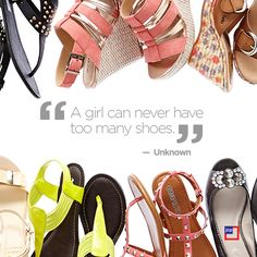 """""""A girl can never have too many shoes."""" - Unknown #Quote"""