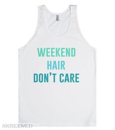 Weekend Hair. Don't Care. To busy partying to worry about my hair! #Party SKreened.com Pin now.