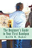 Free Kindle Book -   The Beginner's Guide to Your First Handgun: A helpful, simple, concise guide for beginners. Check more at http://www.free-kindle-books-4u.com/sports-outdoorsfree-the-beginners-guide-to-your-first-handgun-a-helpful-simple-concise-guide-for-beginners/