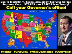 "I'm checking out the validity of the statement that due to Ted Cruz's win in the case Medellin vs Texas before the SCOTUS, in which he fought the World Court, the U.N. and POTUS ~ and WON, to protect our American SOVEREIGNTY, the STATES can REJECT the IRAN ""TREATY"" Deal! #TedCruz2016"