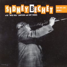 "Sidney Bechet: Giant of Jazz, vol. 2   Label: Blue Note 1204   12"" LP 1955 Design: John Hermansader   Photo: Francis Wolff"