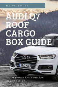 Audi Q7 Roof Cargo Box The Ultimate Buying Guide Audi Q7 Audi Cargo