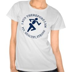 Running I Run Therefore I Am Fit Healthy Strong Tshirt This funny womens shirt features a logo style runner design. Running helps keep you fit, healthy and strong! This makes a great gift for the athlete in your life, running coach, personal trainer, recreational athlete, elite or professional athlete Great sports gift or for a running group or track club members. #running #funny #runner #gift