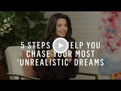 Dream Big: 5 Steps to Help You Chase Your Most 'Unrealistic' Dreams