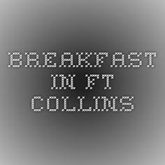 Breakfast in Ft. Collins