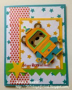 Teddy Bear Parade.  365 Days Of Cricut: #99 Robot Teddy Bear Card