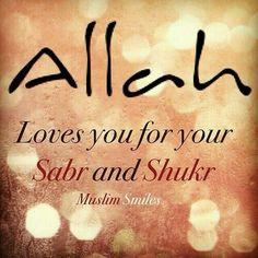 Allah loves those who sabr n shukr