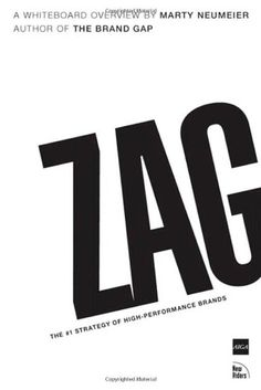 Zag: The Number One Strategy of High-Performance Brands by Marty Neumeier