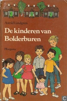 De kinderen van Bolderburen - Astrid Lindgren: I will cherish this book forever!