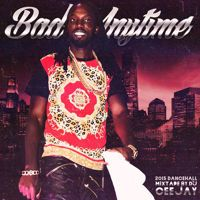 BAD ANYTIME (2015 DANCEHALL MIX) by Reggae Tapes on SoundCloud