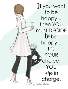 Items similar to If you want to be happy.then you must decide to be happy - Heather Stillufsen - Wall Art for Women on Etsy Positive Quotes For Women, Positive Thoughts, Positive Art, Happy Thoughts, Taking Chances Quotes, Chance Quotes, Motivational Quotes, Inspirational Quotes, Cute Quotes