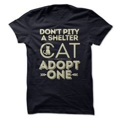 Dont Pity Shelter Cats T-Shirts, Hoodies, Sweaters