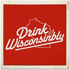 Wisconsin. Yep! That's what they do!